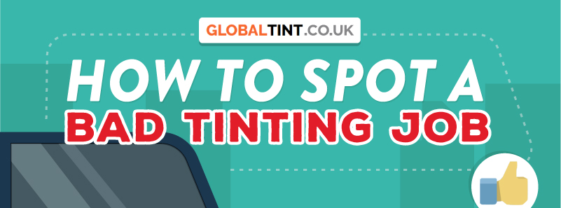 How to Spot a Bad Tinting Job