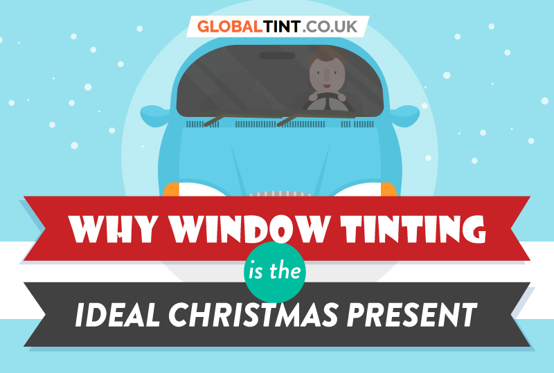 Why Window Tinting Is the Ideal Christmas Present