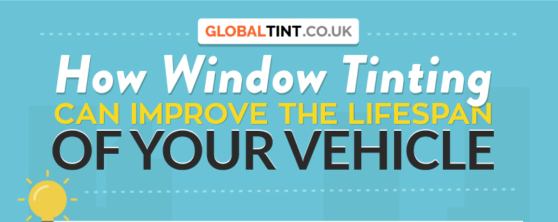 How Window Tinting Can Improve The Lifespan Of Your Vehicle