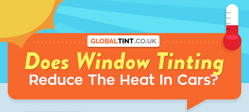 Does Window Tinting Reduce The Heat in Cars