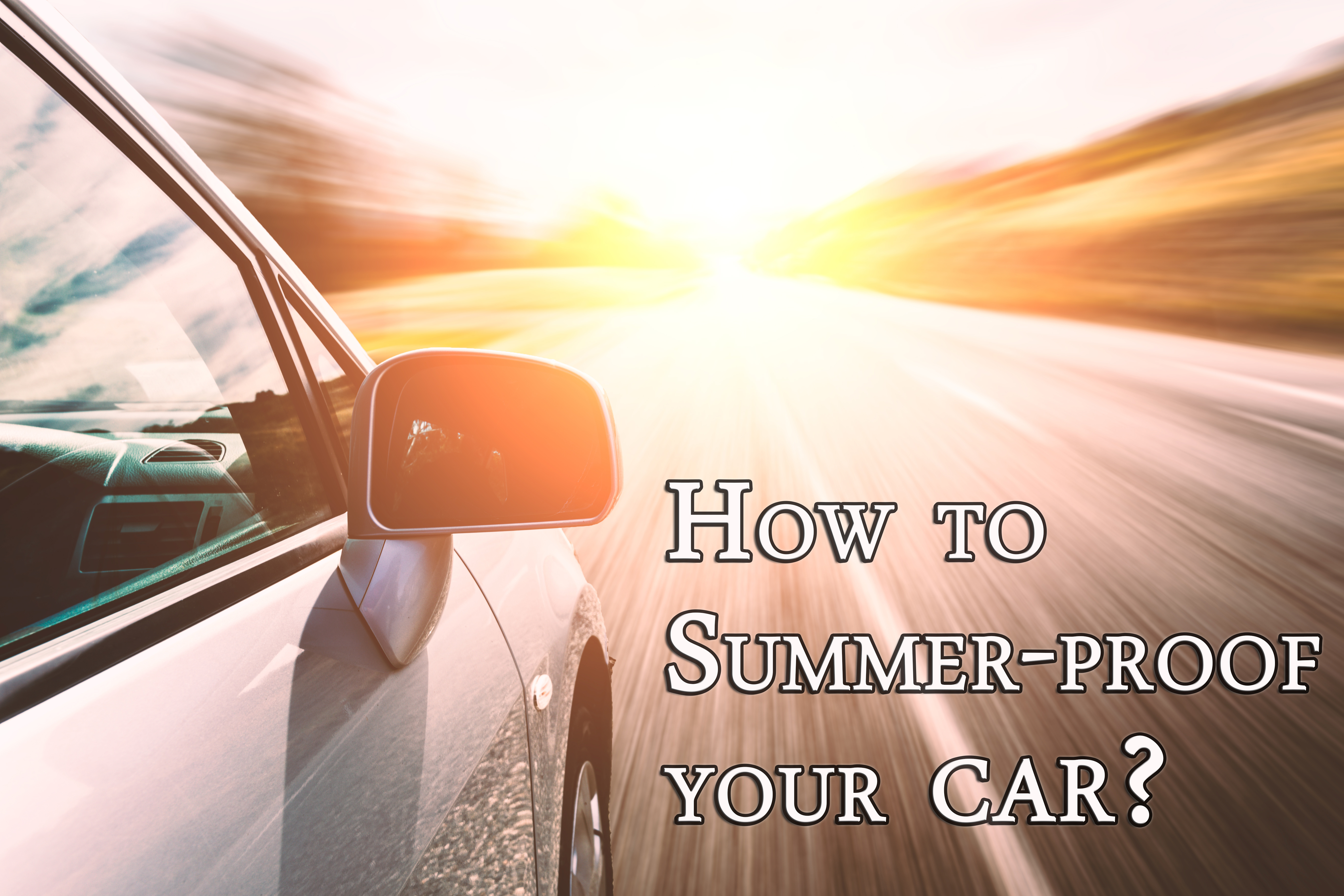 how to summer proof your car